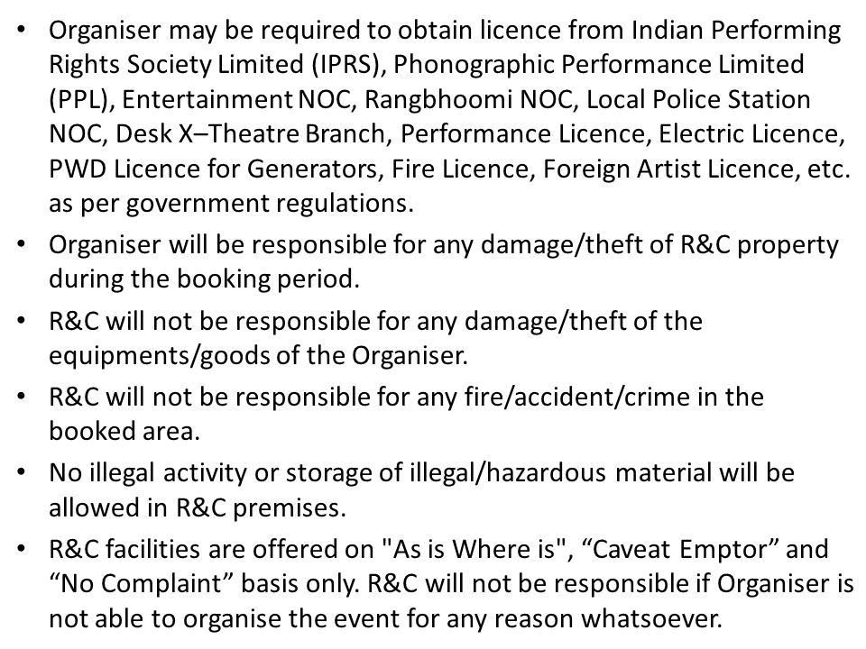 Organiser may be required to obtain licence from Indian Performing Rights Society Limited (IPRS), Phonographic Performance Limited (PPL), Entertainmen