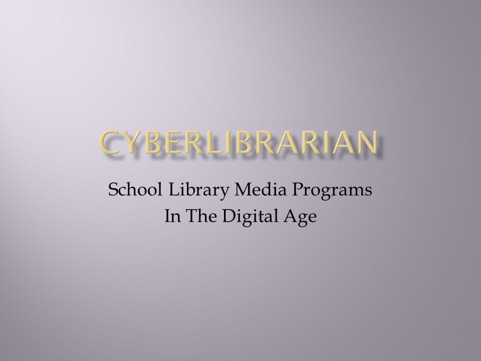 School Library Media Programs In The Digital Age