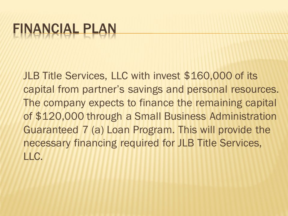 JLB Title Services, LLC with invest $160,000 of its capital from partners savings and personal resources. The company expects to finance the remaining
