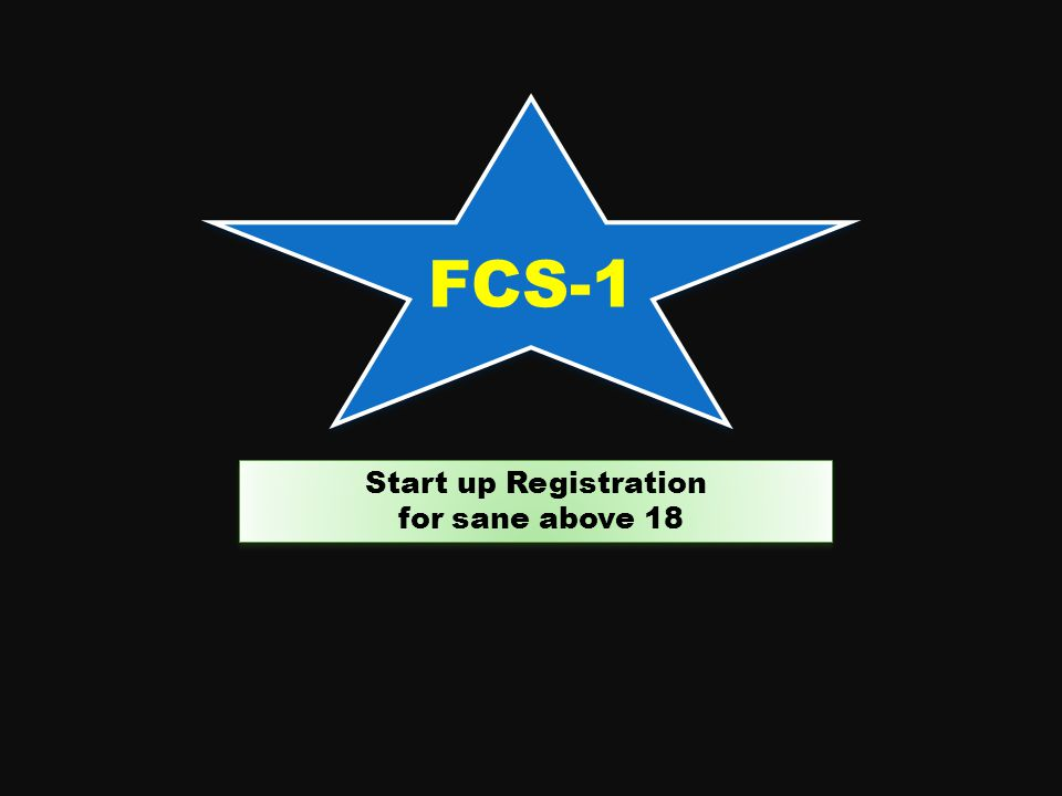FCS-1 Start up Registration for sane above 18 Start up Registration for sane above 18