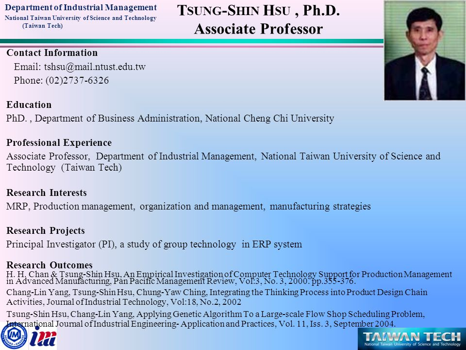 Department of Industrial Management National Taiwan University of Science and Technology (Taiwan Tech) T SUNG -S HIN H SU, Ph.D. Associate Professor C