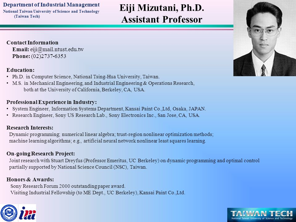 Department of Industrial Management National Taiwan University of Science and Technology (Taiwan Tech) Eiji Mizutani, Ph.D. Assistant Professor Contac