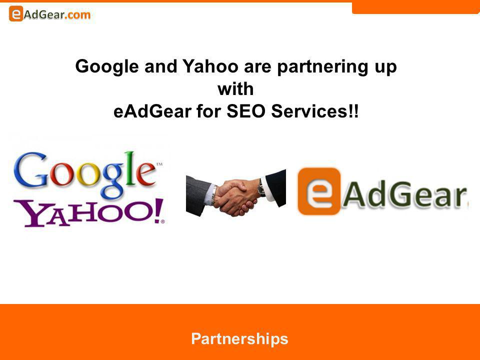 Google and Yahoo are partnering up with eAdGear for SEO Services!! Partnerships