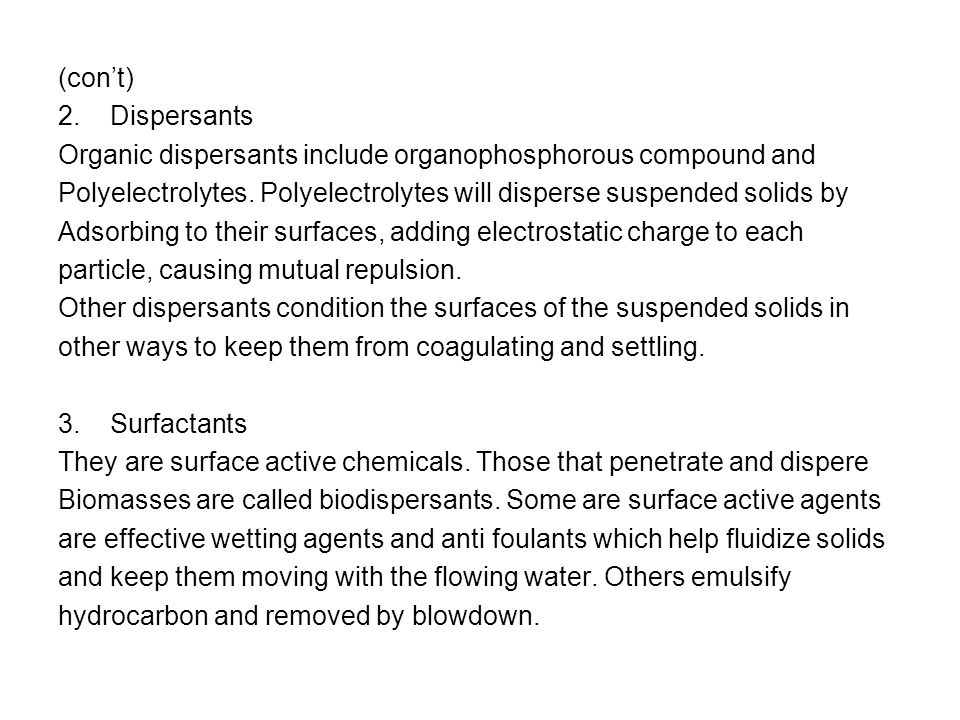 (cont) 2.Dispersants Organic dispersants include organophosphorous compound and Polyelectrolytes.