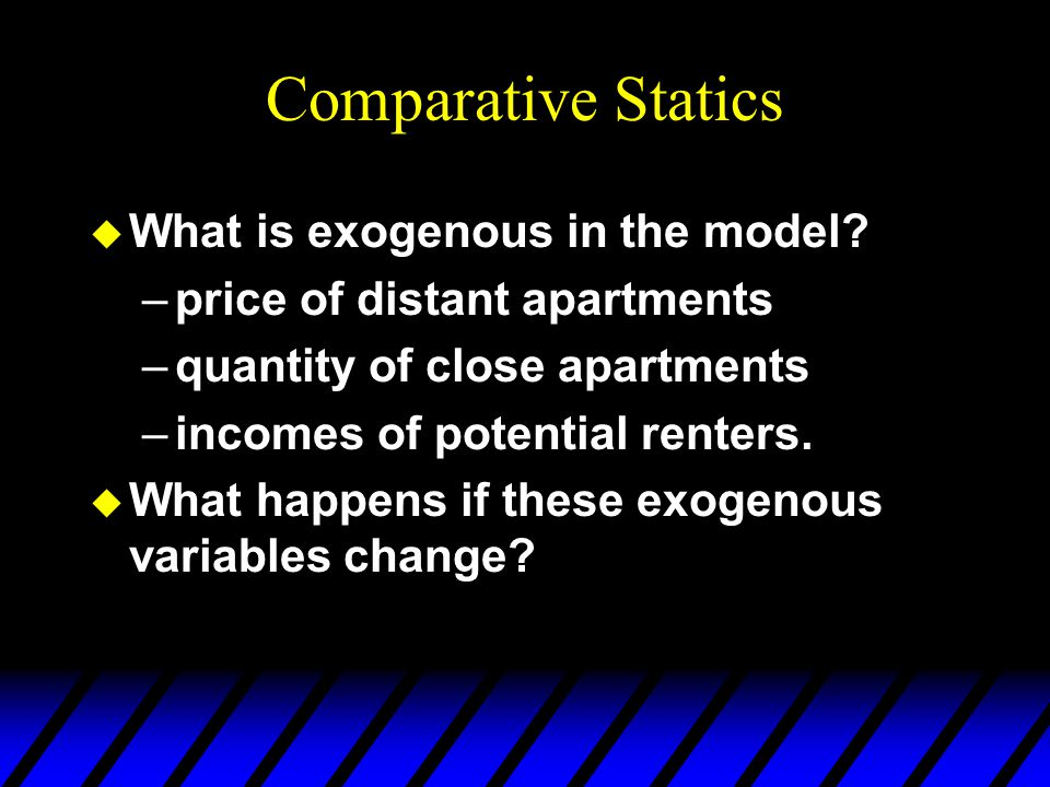 Competitive Market Equilibrium u Q: Who rents the close apartments? u A: Those most willing to pay. u Q: Who rents the distant apartments? u A: Those