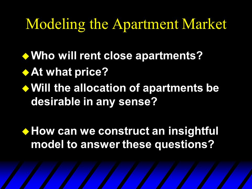 Modeling the Apartment Market u How are apartment rents determined.