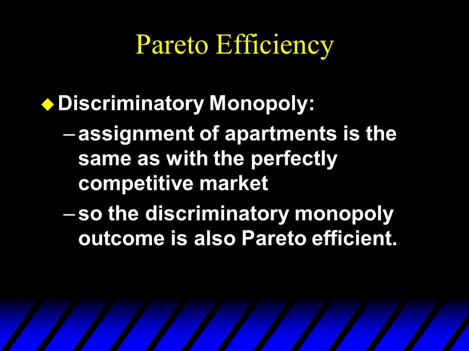 Pareto Efficiency u Competitive equilibrium: –all close apartment renters value them at the market price p e or more –all others value close apartment