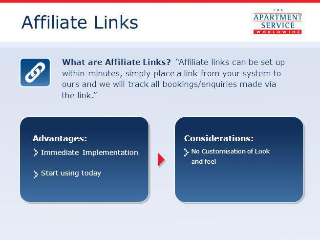 What are Affiliate Links? Affiliate links can be set up within minutes, simply place a link from your system to ours and we will track all bookings/en