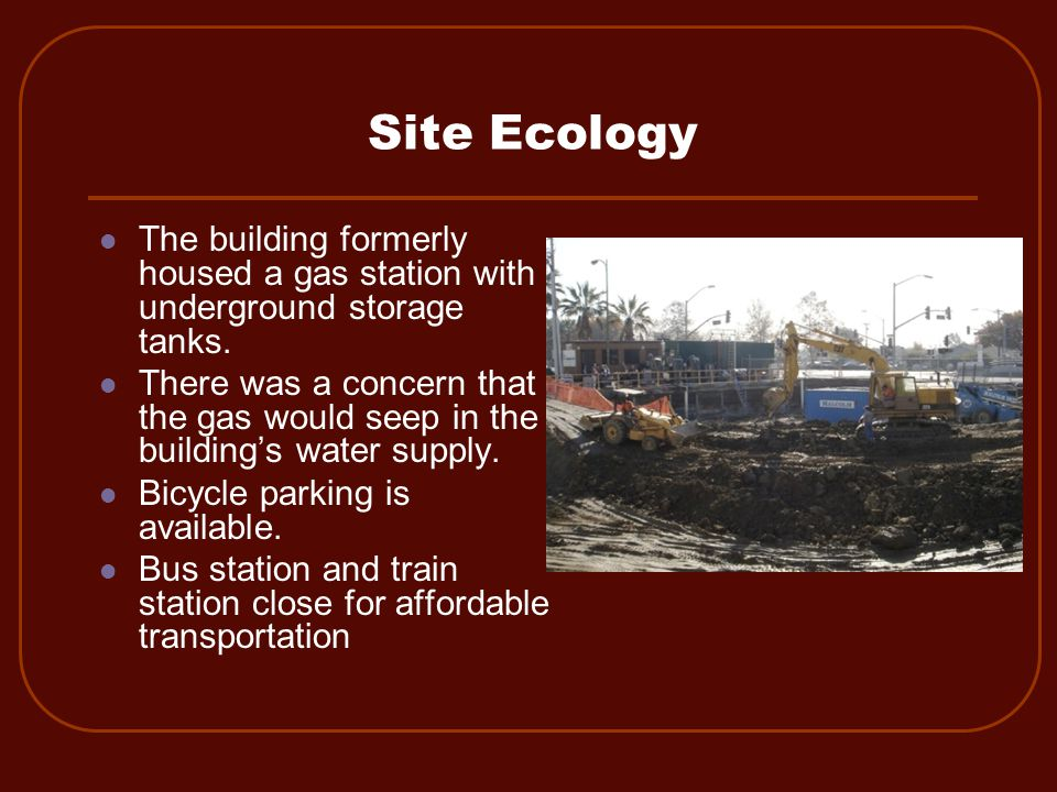 Site Ecology The building formerly housed a gas station with underground storage tanks.