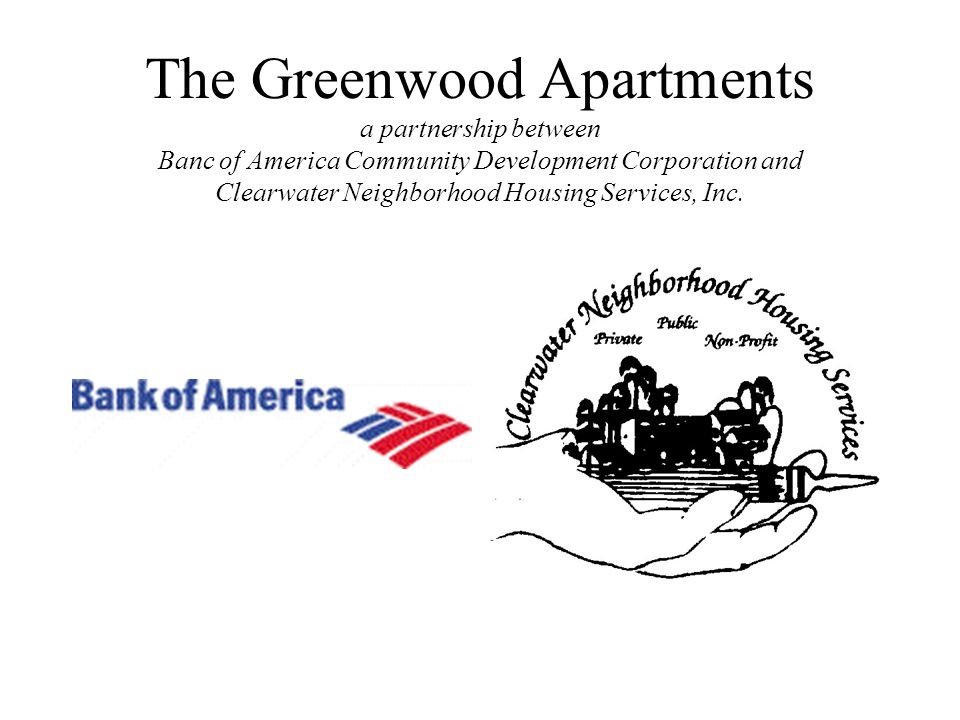 The Greenwood Apartments a partnership between Banc of America Community Development Corporation and Clearwater Neighborhood Housing Services, Inc.