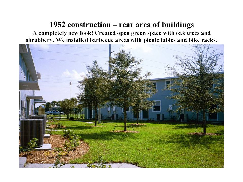 1952 construction – rear area of buildings A completely new look.