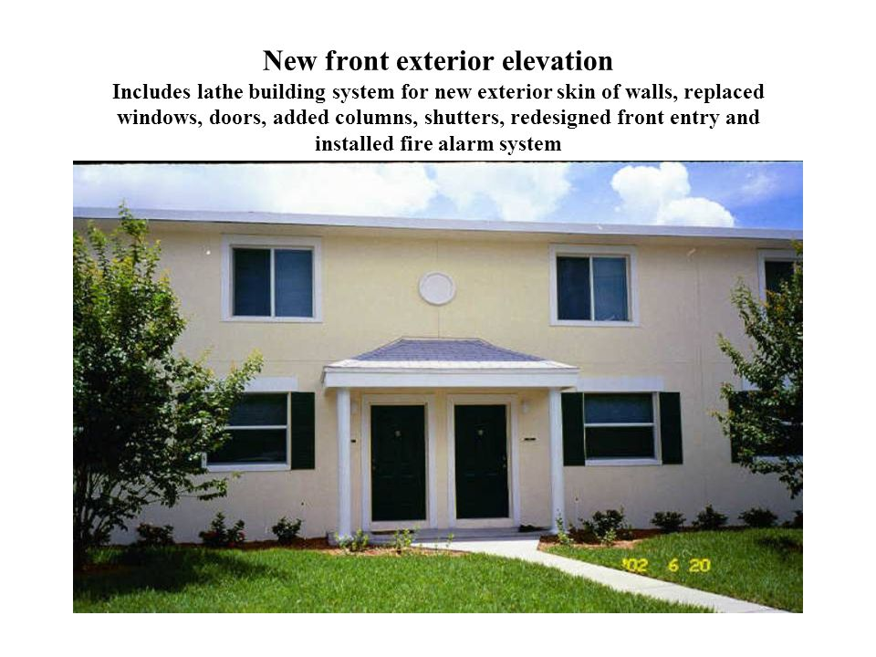 New front exterior elevation Includes lathe building system for new exterior skin of walls, replaced windows, doors, added columns, shutters, redesigned front entry and installed fire alarm system