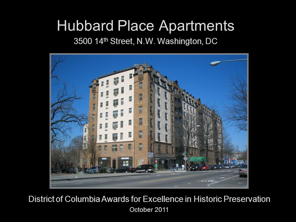 Hubbard Place Apartments 3500 14 th Street, N.W. Washington, DC District of Columbia Awards for Excellence in Historic Preservation October 2011