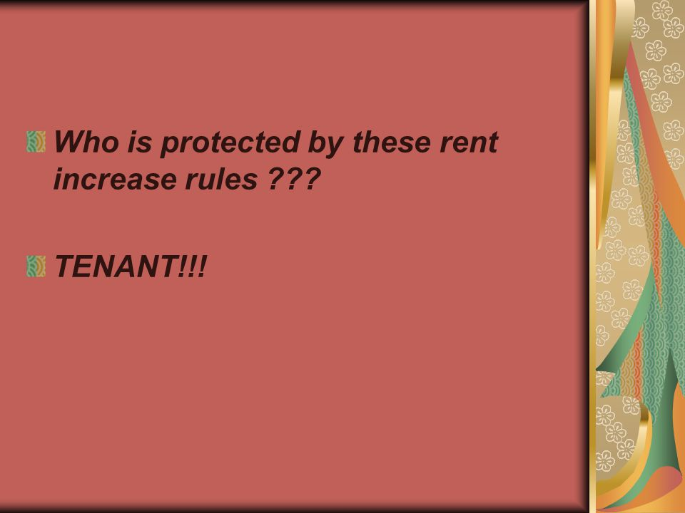 Who is protected by these rent increase rules ??? TENANT!!!