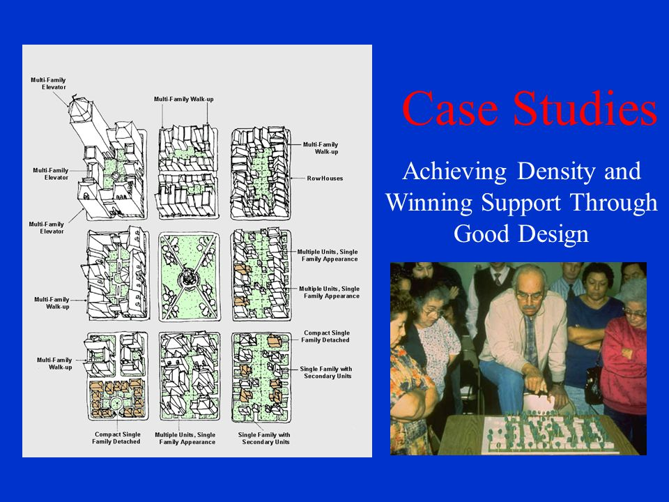 Case Studies Achieving Density and Winning Support Through Good Design