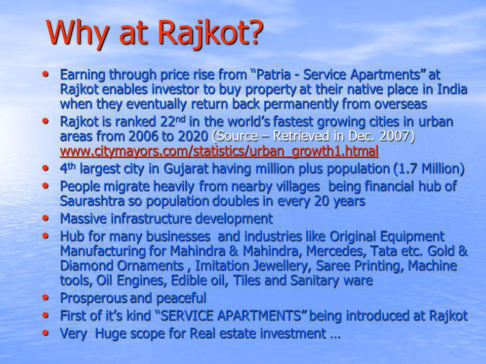 Why at Rajkot? Earning through price rise from Patria - Service Apartments at Rajkot enables investor to buy property at their native place in India w