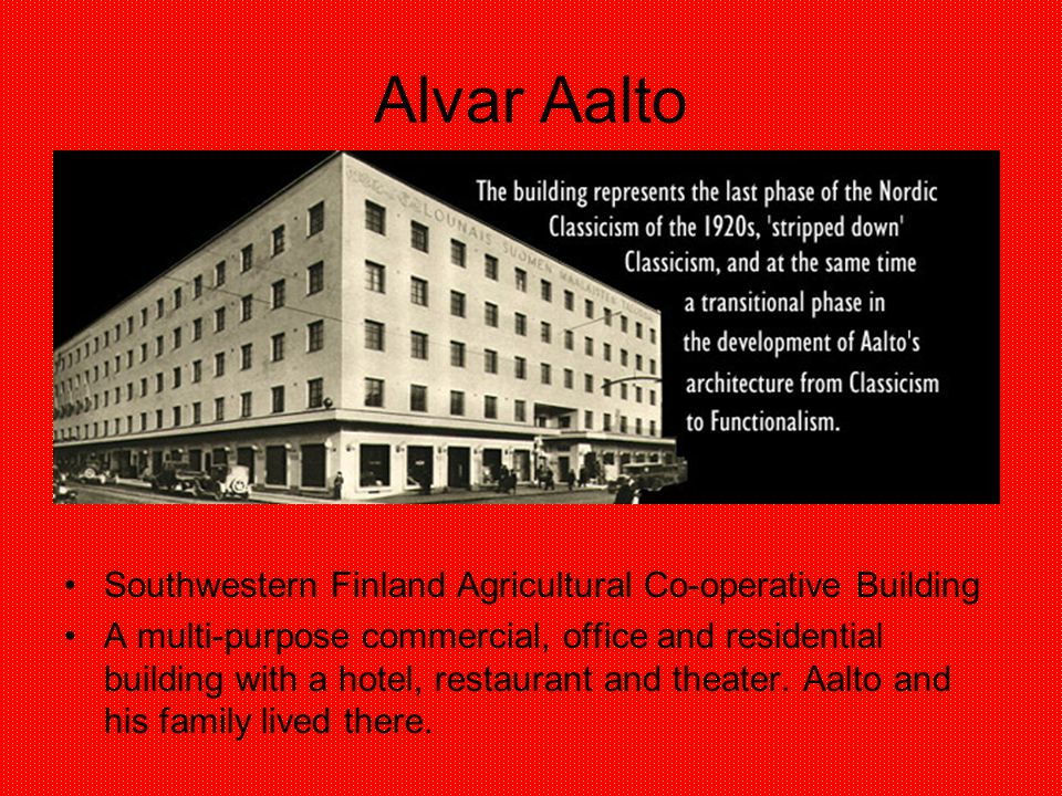 Alvar Aalto Southwestern Finland Agricultural Co-operative Building A multi-purpose commercial, office and residential building with a hotel, restaura