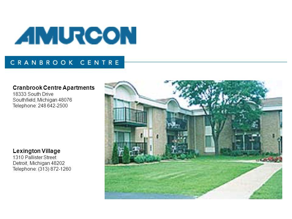Cranbrook Centre Apartments 18333 South Drive Southfield, Michigan 48076 Telephone: 248 642-2500 Lexington Village 1310 Pallister Street Detroit, Michigan 48202 Telephone: (313) 872-1260
