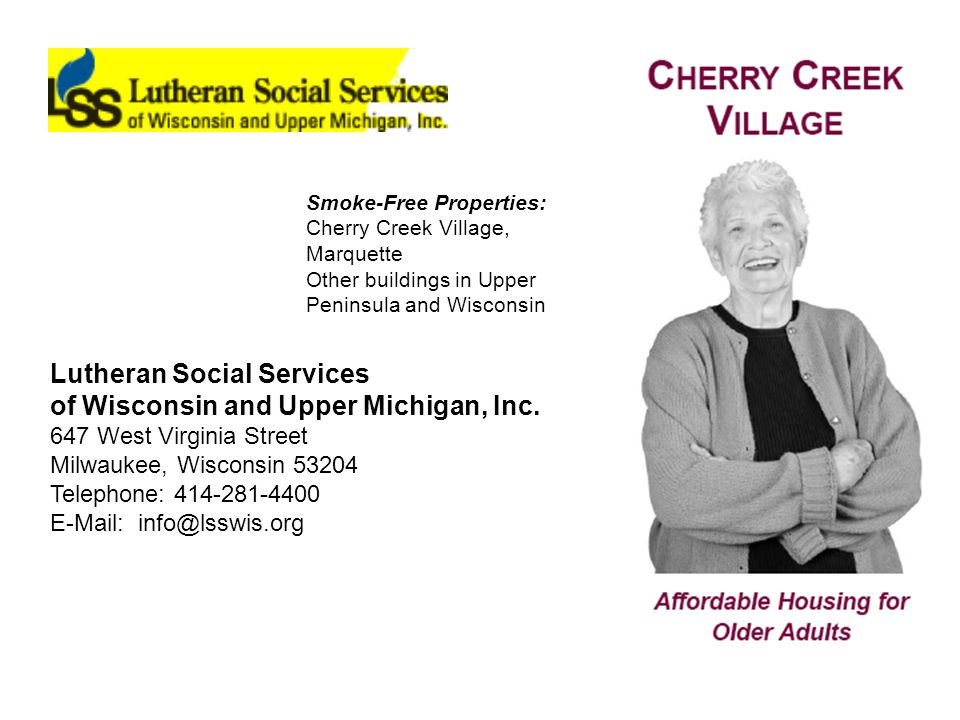Smoke-Free Properties: Cherry Creek Village, Marquette Other buildings in Upper Peninsula and Wisconsin Lutheran Social Services of Wisconsin and Upper Michigan, Inc.