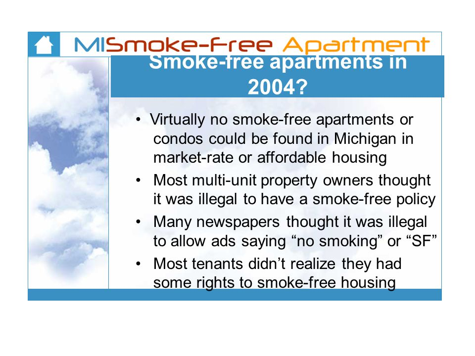 Smoke-free apartments in 2004.