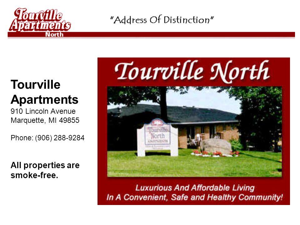 Tourville Apartments 910 Lincoln Avenue Marquette, MI 49855 Phone: (906) 288-9284 All properties are smoke-free.