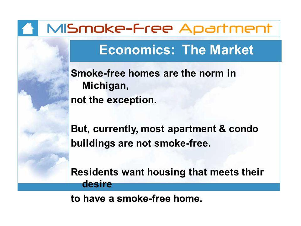 Economics: The Market Smoke-free homes are the norm in Michigan, not the exception.