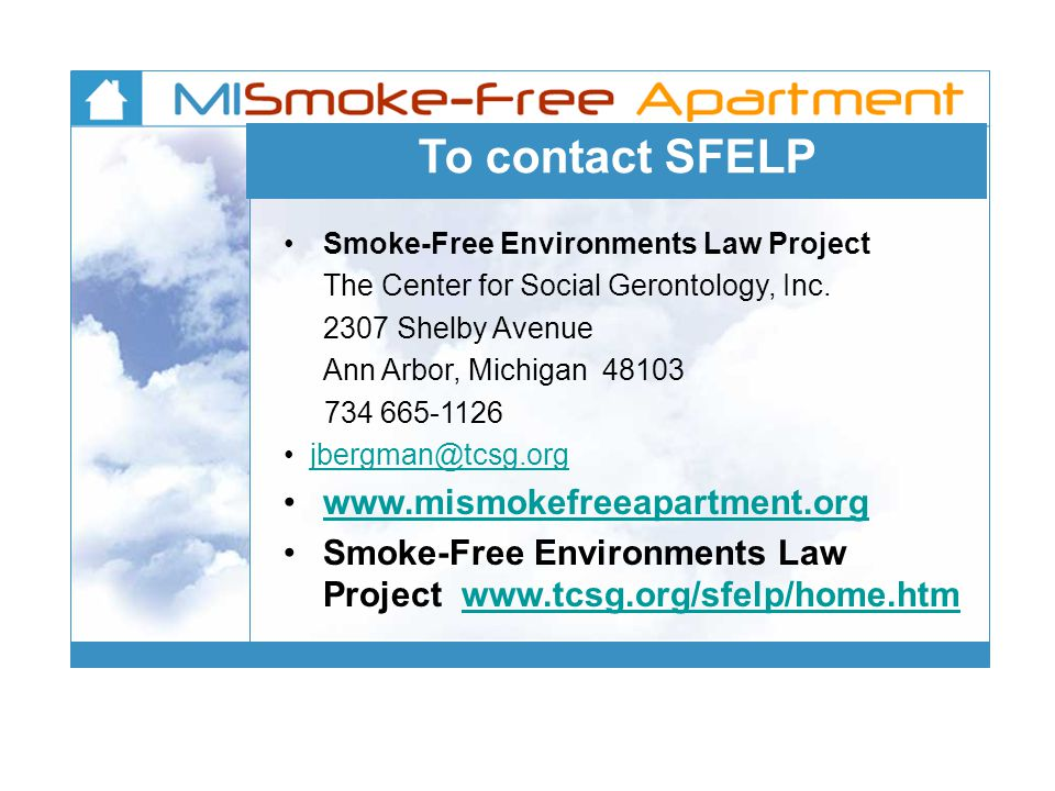 To contact SFELP Smoke-Free Environments Law Project The Center for Social Gerontology, Inc.