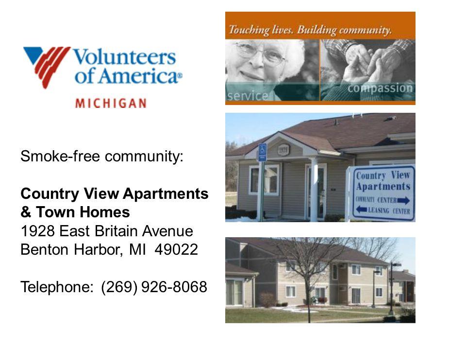 Smoke-free community: Country View Apartments & Town Homes 1928 East Britain Avenue Benton Harbor, MI 49022 Telephone: (269) 926-8068