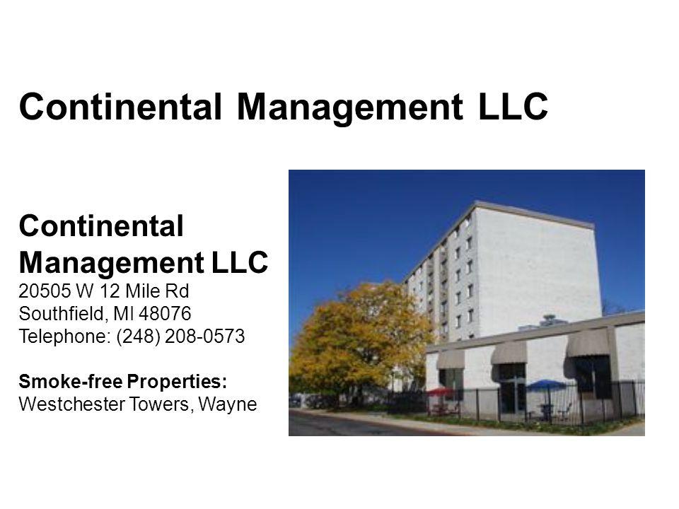 Continental Management LLC 20505 W 12 Mile Rd Southfield, MI 48076 Telephone: (248) 208-0573 Smoke-free Properties: Westchester Towers, Wayne
