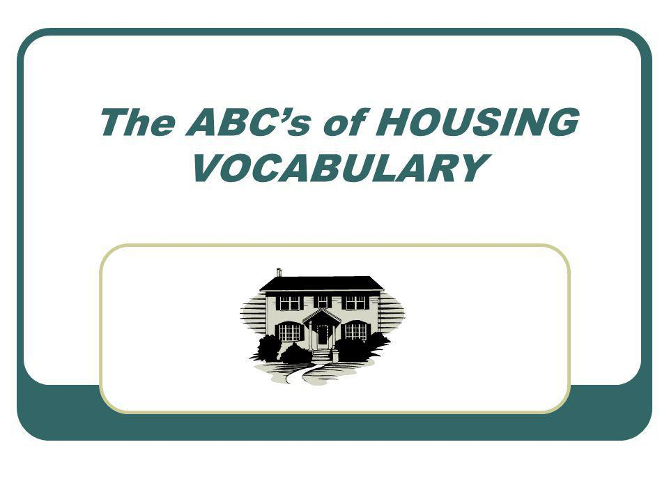 The ABCs of HOUSING VOCABULARY