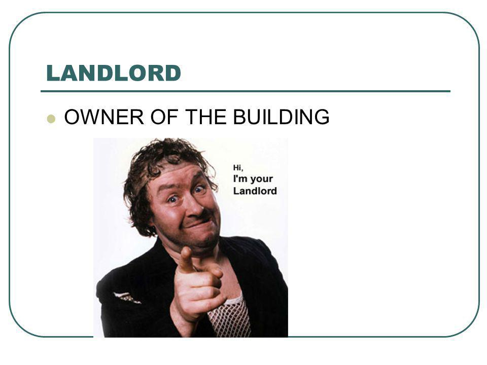LANDLORD OWNER OF THE BUILDING