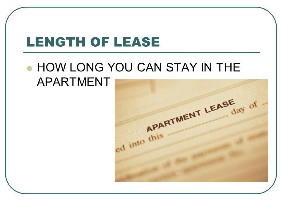 LENGTH OF LEASE HOW LONG YOU CAN STAY IN THE APARTMENT
