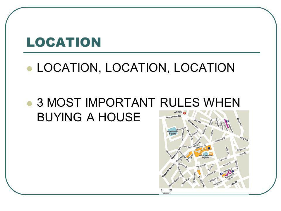 LOCATION LOCATION, LOCATION, LOCATION 3 MOST IMPORTANT RULES WHEN BUYING A HOUSE