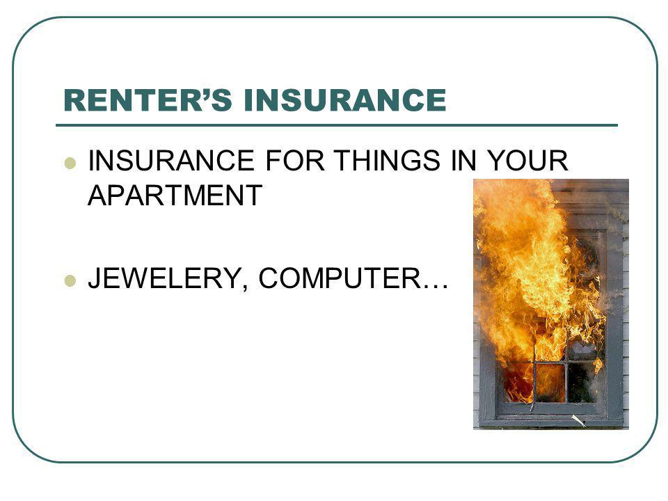 RENTERS INSURANCE INSURANCE FOR THINGS IN YOUR APARTMENT JEWELERY, COMPUTER…