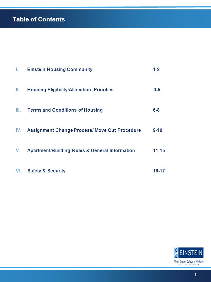 1 Table of Contents I. Einstein Housing Community1-2 II. Housing Eligibility/Allocation Priorities 3-5 III. Terms and Conditions of Housing6-8 IV. Ass