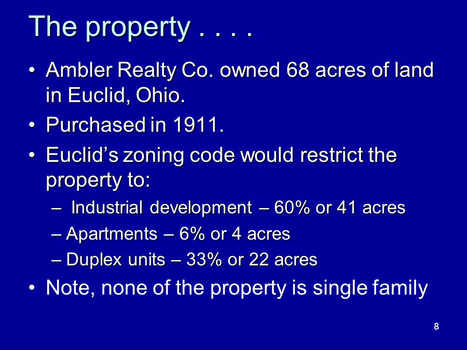 8 The property.... Ambler Realty Co. owned 68 acres of land in Euclid, Ohio.Ambler Realty Co.