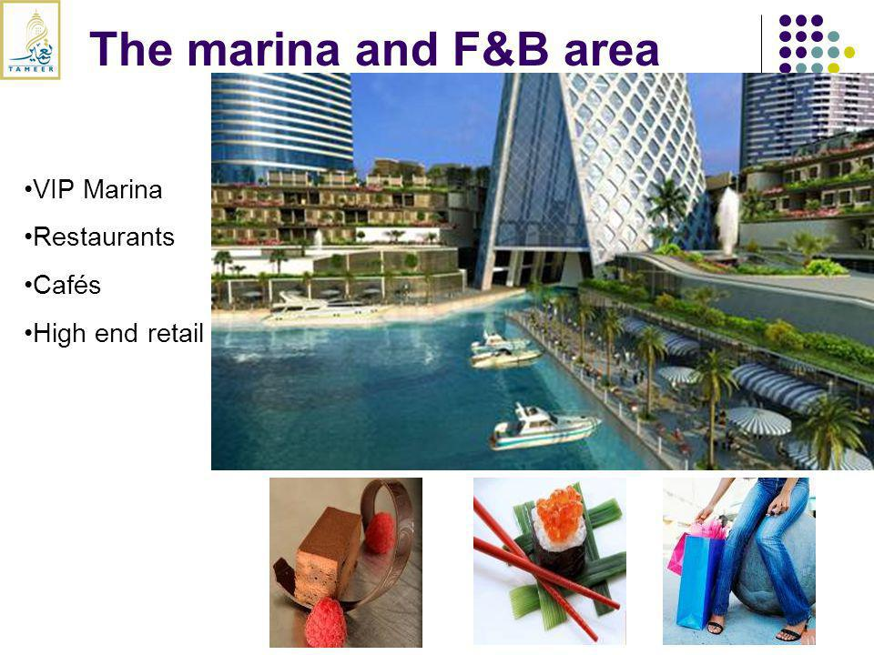 The marina and F&B area VIP Marina Restaurants Cafés High end retail