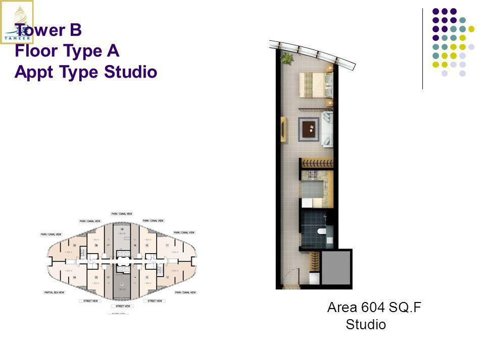 Tower B Floor Type A Appt Type Studio Area 604 SQ.F Studio