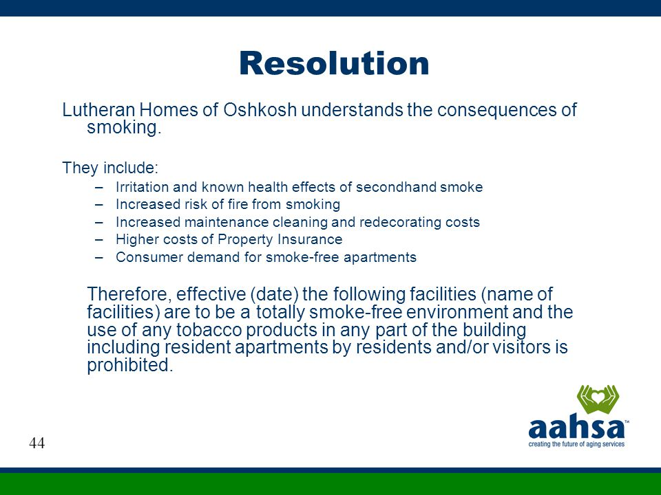 Resolution Lutheran Homes of Oshkosh understands the consequences of smoking. They include: –Irritation and known health effects of secondhand smoke –