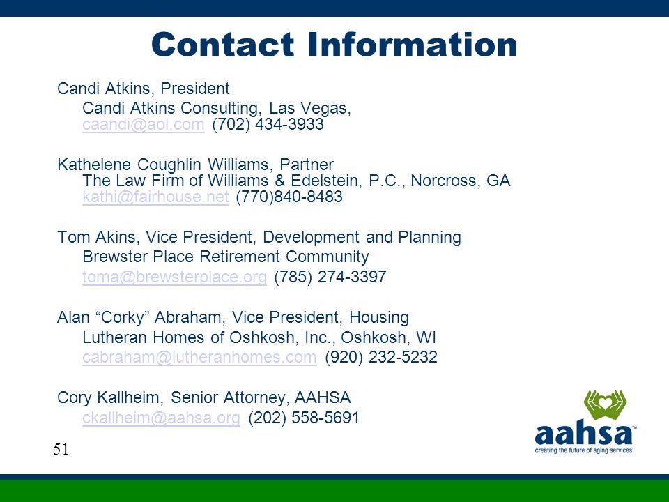 Contact Information Candi Atkins, President Candi Atkins Consulting, Las Vegas, caandi@aol.com (702) 434-3933 caandi@aol.com Kathelene Coughlin Willia