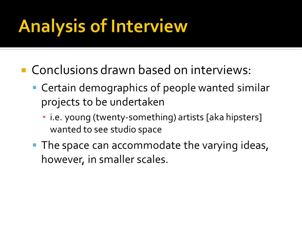 Conclusions drawn based on interviews: Certain demographics of people wanted similar projects to be undertaken i.e.