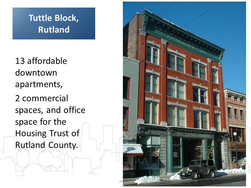 Tuttle Block, Rutland 13 affordable downtown apartments, 2 commercial spaces, and office space for the Housing Trust of Rutland County.
