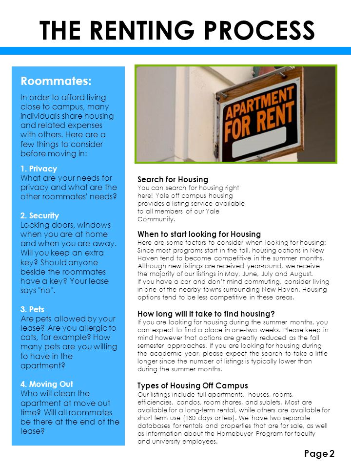 THE RENTING PROCESS In order to afford living close to campus, many individuals share housing and related expenses with others. Here are a few things
