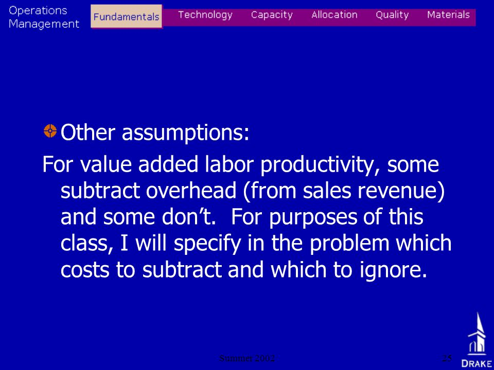 Summer 200225 Other assumptions: For value added labor productivity, some subtract overhead (from sales revenue) and some dont.