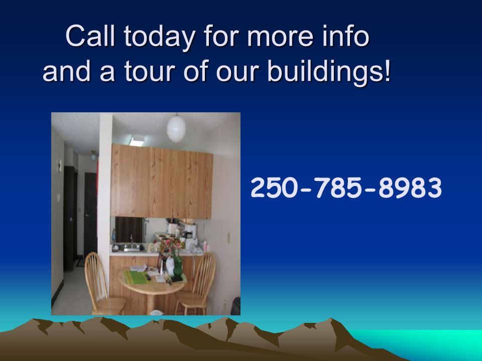 Call today for more info and a tour of our buildings! 250-785-8983
