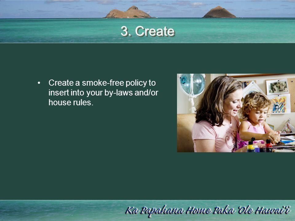 3. Create Create a smoke-free policy to insert into your by-laws and/or house rules.