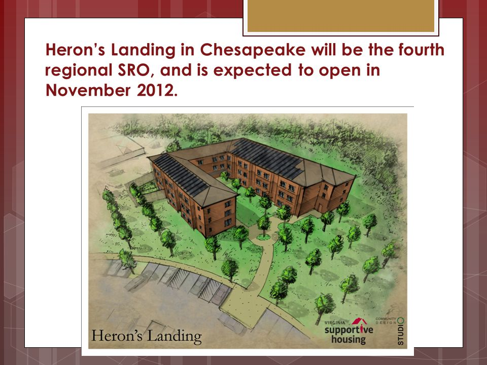 Herons Landing in Chesapeake will be the fourth regional SRO, and is expected to open in November 2012. Before Today
