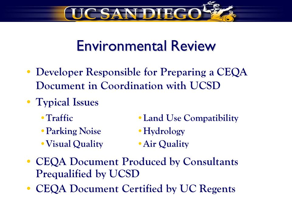 Environmental Review Developer Responsible for Preparing a CEQA Document in Coordination with UCSD Typical Issues Traffic Parking Noise Visual Quality