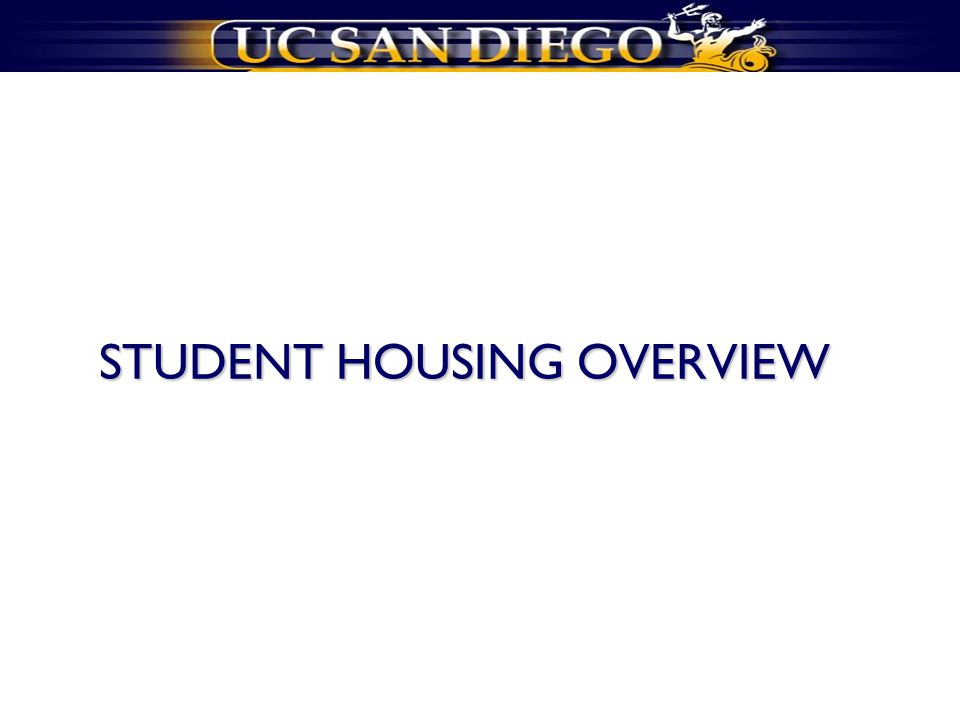 STUDENT HOUSING OVERVIEW