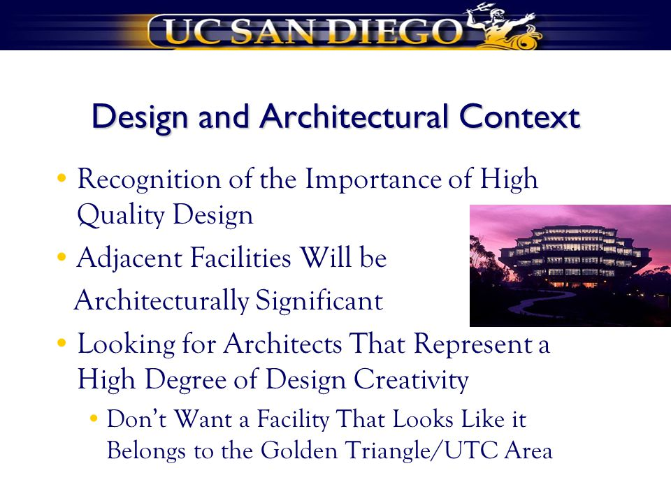 Design and Architectural Context Recognition of the Importance of High Quality Design Adjacent Facilities Will be Architecturally Significant Looking